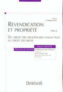 Revendication et propriété du droit des procédures collectives au droit des biens