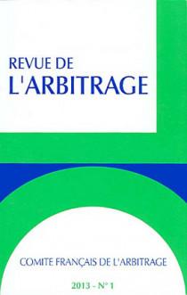 Revue de l'arbitrage, 2013 N°1