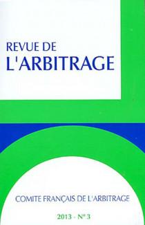 Revue de l'arbitrage, 2013 N°3