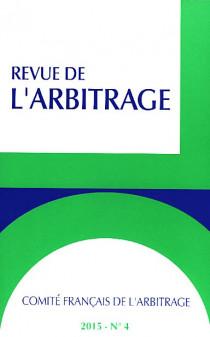Revue de l'arbitrage, 2015 N°4