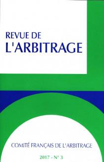 Revue de l'arbitrage, 2017 N°3