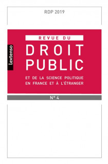 Revue du droit public de la science politique en France et à l'étranger, juillet-août N°4-2019