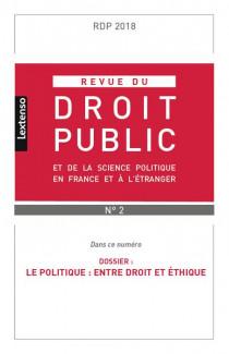 Revue du droit public de la science politique en France et à l'étranger, mars-avril 2018 N°2