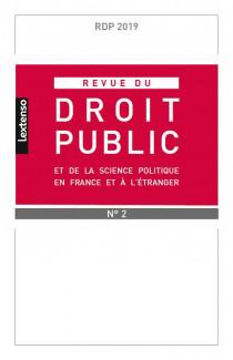 Revue du droit public de la science politique en France et à l'étranger, mars-avril 2019 N°2
