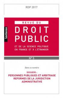 Revue du droit public de la science politique en France et à l'étranger, septembre-octobre 2017 N°5