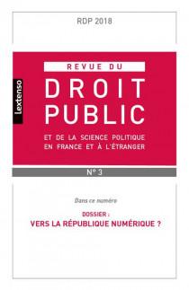 Revue du droit public de la science politique en France et à l'étranger, mai-juin N°3-2018
