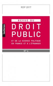 Revue du droit public de la science politique en France et à l'étranger, juillet-août 2017 N°4