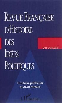 Revue Française d'Histoire des Idées Politiques, 2ème semestre 2015 N°41