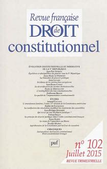 Revue française de droit constitutionnel, juillet 2015 N°102