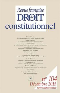 Revue française de droit constitutionnel, novembre 2015 N°104