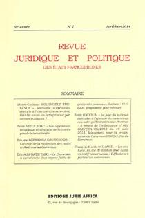 Revue juridique et politique des Etats francophones, avril-juin 2014, 68e année N°2