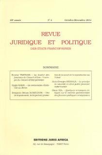 Revue juridique et politique des Etats francophones, avril-juin 2014, 68e année N°4