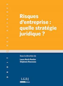 Risques d'entreprise : quelle stratégie juridique ?