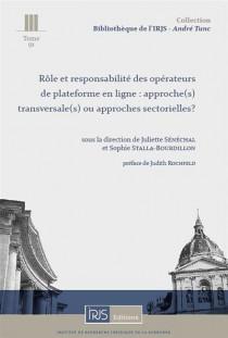 Rôle et responsabilité des opérateurs de plateforme en ligne : approche(s) transversale(s) ou approches sectorielles ?