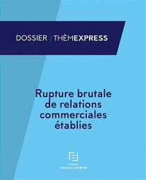 Rupture brutale de relations commerciales établies