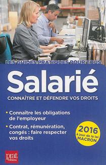 Salarié : connaître et défendre vos droits 2016