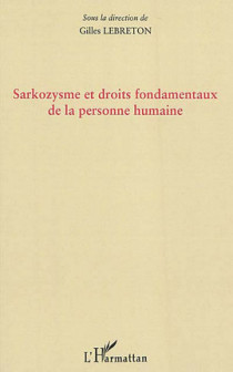Sarkozysme et droits fondamentaux de la personne humaine