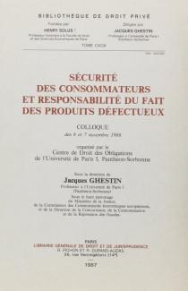 Sécurité des consommateurs et responsabilité du fait des produits défectueux. Colloque 6-7 nov. 1986