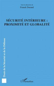 Sécurité intérieure : proximité et globalité