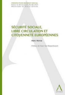 Sécurité sociale, libre circulation et citoyenneté européennes