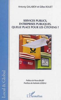 Services publics, entreprises publiques, quelle place pour les citoyens ?