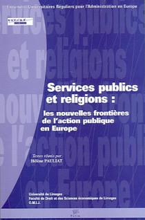 Services publics et religions : les nouvelles frontières de l'action publique en Europe