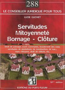 Servitudes - Mitoyenneté - Bornage - Clôture
