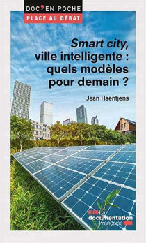 Smart city, ville intelligente : quels modèles pour demain ?