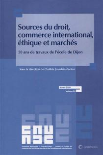 Sources du droit, commerce international, éthique et marchés