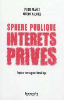 Sphère publique, intérêts privés