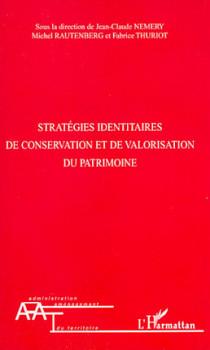 Stratégies identitaires de conservation et de valorisation du patrimoine