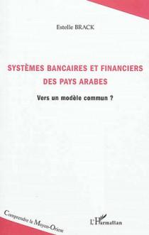 Systèmes bancaires et financiers des pays arabes