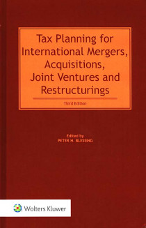Tax Planning for International Mergers, Acquisitions, Joint Ventures and Restructurings (2 volumes)
