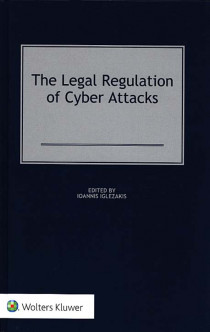 The Legal Regulation of Cyber Attacks