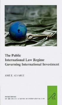 The Public International Law Regime overning International Investment