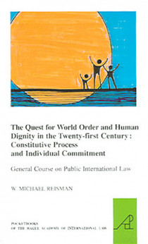 The Quest for World Order and Human Dignity in the Twenty-first Century: Constitutive Process and Indivudual Commitment