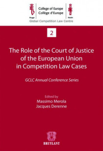 The Role of the Court of Justice of the European Union in Competition Law Cases