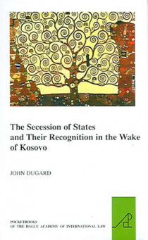 The Secession of States and Their Recognition in the Wake of Kosovo