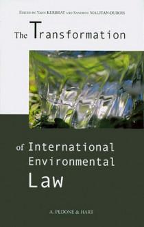 The Transformation of International Environmental Law