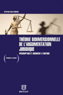 Théorie bidimensionnelle de l'argumentation juridique : définition, présomption et argument a fortiori