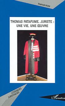 Thomas Patafume, juriste : une vie, une oeuvre