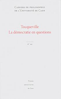 Tocqueville - La démocratie en questions