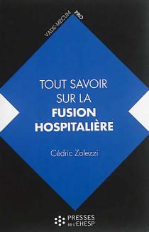 Tout savoir sur la fusion hospitalière