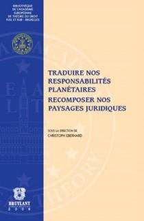 Traduire nos responsabilités planétaires - Recomposer nos paysages juridiques
