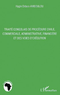 Traité congolais de procédure civile, commerciale, administrative, financière et des voies d'exécution