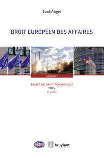 Traité de droit économique : Droit européen des affaires