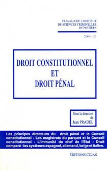 Travaux de l'Institut de sciences criminelles de Poitiers : droit constitutionnel et droit pénal