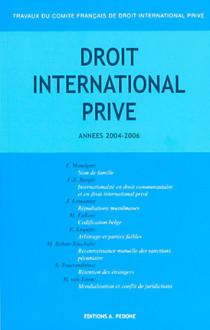 Travaux du Comité Français de Droit International Privé, années 2004-2006