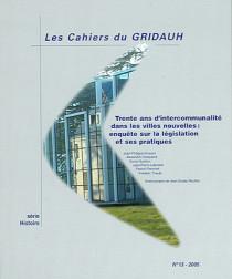 Trente ans d'intercommunalité dans les villes nouvelles : enquête sur la législation et ses pratiques