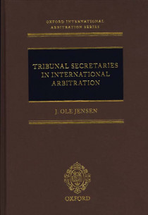 Tribunal Secretaries in International Arbitration